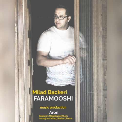 دانلود آهنگ جدید میلاد باکری بنام فراموشی