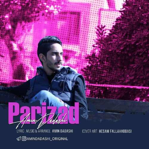 دانلود آهنگ جدید امین داداشی بنام پریزاد
