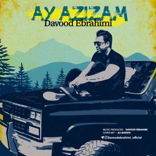 دانلود آهنگ جدید داوود ابراهیمی بنام آی عزیزم