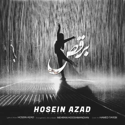 دانلود آهنگ جدید حسین آزاد بنام زیر بارون برقص