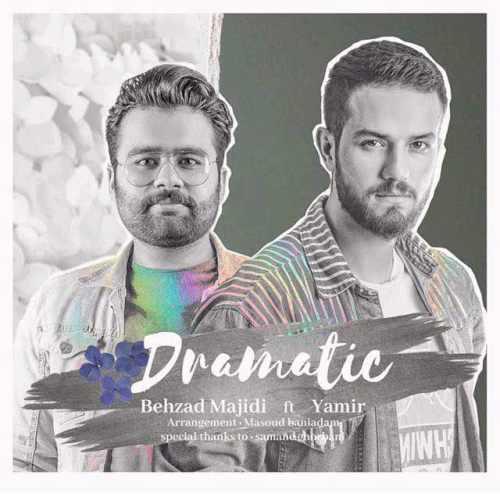 دانلود آهنگ جدید بهزاد مجیدی و یامیر بنام دراماتیک