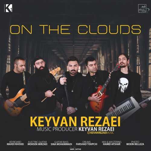 دانلود آهنگ جدید کیوان رضایی بنام On The Clouds
