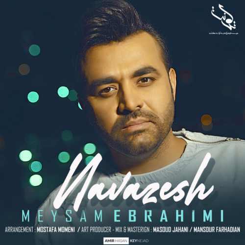 دانلود آهنگ جدید میثم ابراهیمی بنام نوازش