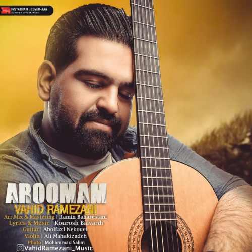 دانلود آهنگ جدید وحید رمضانی بنام آرومم