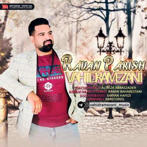 دانلود آهنگ جدید وحید رمضانی بنام روان پریش