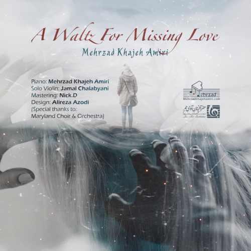 دانلود آهنگ جدید بی کلام مهرزاد خواجه امیری بنام A Waltz For Missing Love