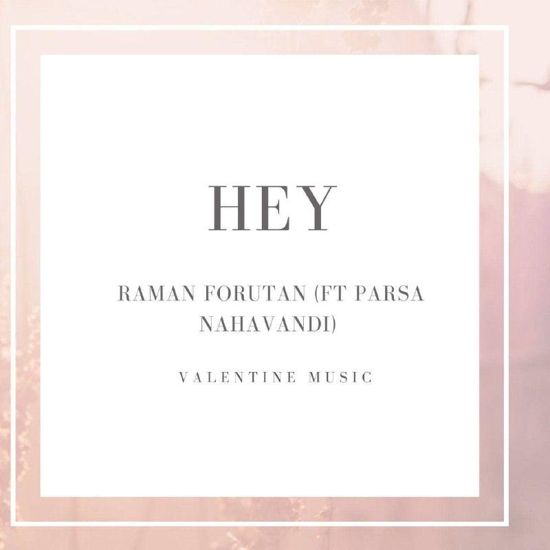دانلود آهنگ جدید رامان فروتن و پارسا نهاوندی بنام هی