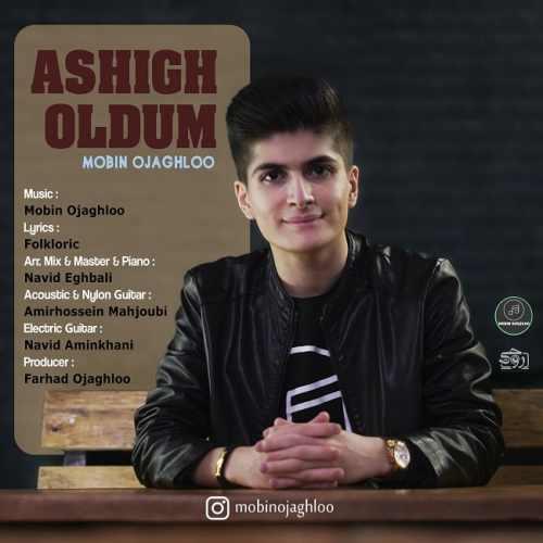 دانلود آهنگ جدید مبین اوجاقلو بنام عاشیق اولدوم