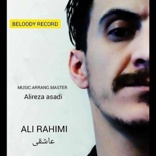 دانلود آهنگ جدید علی رحیمی بنام عاشقی