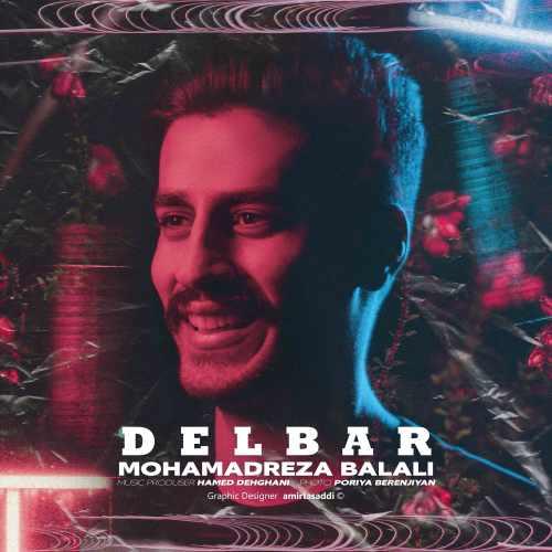 دانلود آهنگ جدید محمد رضا بلالی بنام دلبر