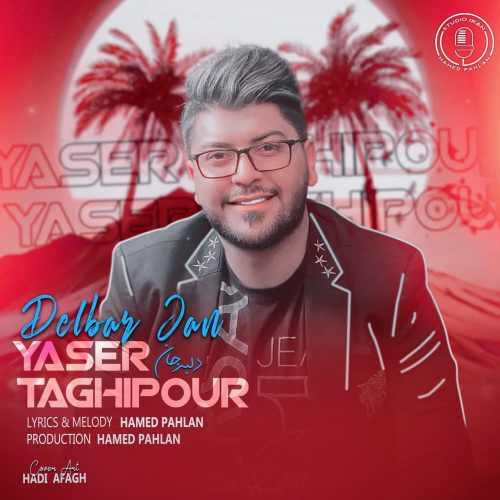 دانلود آهنگ جدید یاسر تقی پور بنام دلبر جان