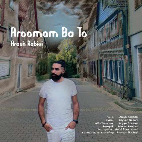 دانلود آهنگ جدید آرش ربیعی بنام آرومم با تو