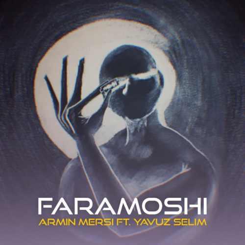 دانلود آهنگ جدید آرمین مرسی و یاووز سلیم بنام فراموشی