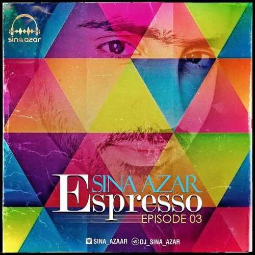 دانلود آهنگ جدید دی جی سینا آذر بنام اسپرسو ۳