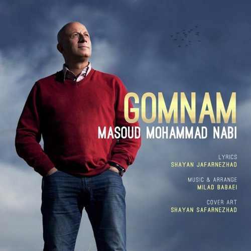 دانلود آهنگ جدید مسعود محمدنبی بنام گمنام