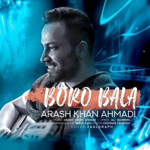 دانلود آهنگ جدید آرش خان احمدی بنام برو بالا