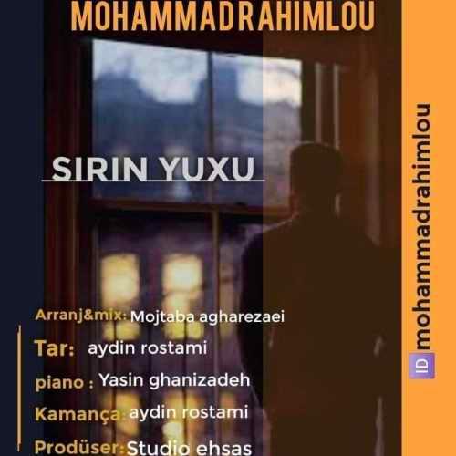 دانلود آهنگ جدید محمد رحیملو بنام شیرین یوخو
