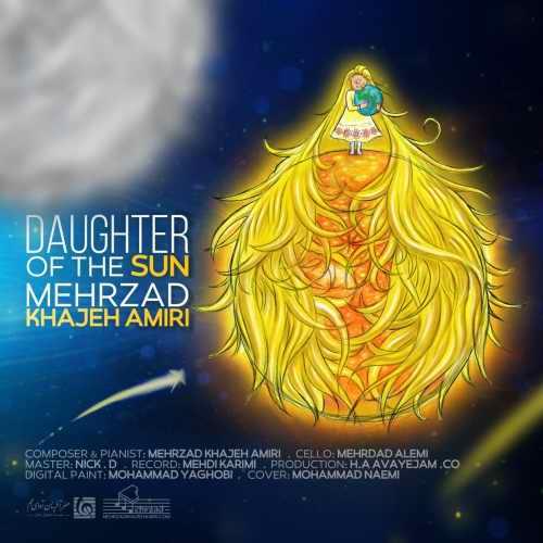 دانلود آهنگ بیکلام جدید مهرزاد خواجه امیری بنام دختر خورشید